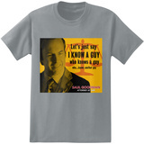 Better Call Saul - I Know a Guy Who Knows a Guy Tshirts