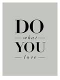 Do What You Love Serif Prints by Brett Wilson