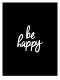 Be Happy Posters by Brett Wilson