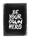 Be Your Own Hero Posters by Brett Wilson