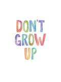 Dont Grow Up Watercolor Poster by Brett Wilson