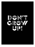 Dont Grow Up Posters by Brett Wilson