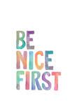 Be Nice First Reprodukcje autor Brett Wilson