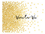 Vivre La Vie Posters by Khristian Howell