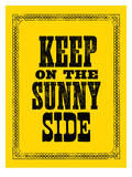 Keep On The Sunny Side Posters by Brett Wilson