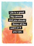 Life Is A Great Big Canvas Prints by Brett Wilson