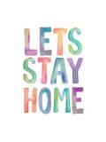 Lets Stay Home Watercolor Giclée-trykk av Brett Wilson