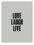 Love Laugh Live Posters by Brett Wilson