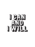 I Can And I Will Print by Brett Wilson