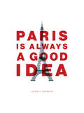 Paris Is Always A Good Idea Reprodukcje autor Brett Wilson
