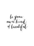 Be Your Own Kind Of Beautiful Lámina por Brett Wilson