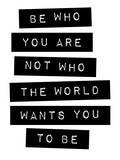 Be Who You Are Reprodukcje autor Brett Wilson