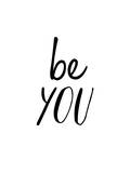 Be You Prints by Brett Wilson