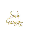 Smile Everyday Prints by Brett Wilson