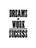 Dreams And Work - Success Posters by Brett Wilson