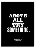 Above All Try Something Posters by Brett Wilson