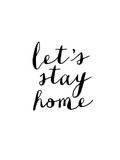 Lets Stay Home Cursive Plakater av Brett Wilson