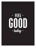Feel Good Today Prints by Brett Wilson
