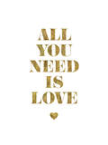 All You Need Is Love Gold Posters by Brett Wilson