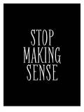 Stop Making Sense Prints by Brett Wilson