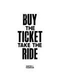 Buy The Ticket Take The Ride Affiche par Brett Wilson