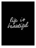 Life Is Beautiful Posters by Brett Wilson