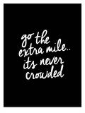 Go The Extra Mile Posters by Brett Wilson