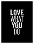 Love What You Do Art by Brett Wilson