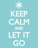 Keep Calm Let It Go Plakater