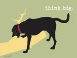 Think Big Metal Print by  Dog is Good