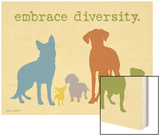Embrace Diversity Art by  Dog is Good