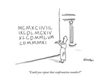"""Could you repeat that confirmation number?"" - New Yorker Cartoon Premium Giclee Print by Ken Krimstein"