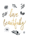 Live Beautifully BW Prints by Sara Zieve Miller