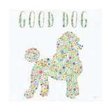Poodle v2 - Good Dog Posters by Carly Rae