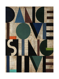 Dance Love Sing Live Giclee Print by Sydney Edmunds