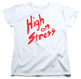 Womans: Revenge Of The Nerds - High On Stress T-shirts