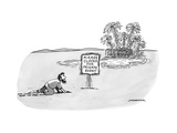 A man crawling through the desert comes upon a tropical island hut and a s… - New Yorker Cartoon Premium Giclee Print by Joe Dator