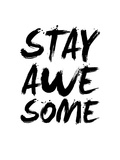 Stay Awesome White Posters by  NaxArt
