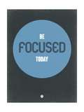 Be Focused Today 2 Posters by  NaxArt