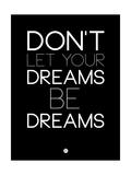 Don't Let Your Dreams Be Dreams 1 Posters por  NaxArt