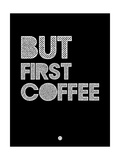 But First Coffee 2 Posters by  NaxArt