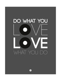 Do What You Love Love What You Do 1 Print by  NaxArt