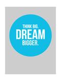 Think Big Dream Bigger Circle 2 Prints by  NaxArt