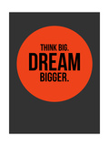 Think Big Dream Bigger Circle 1 Posters