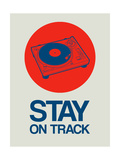 Stay on Track Record Player 1 Posters by  NaxArt