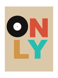 Only Vinyl 1 Posters by  NaxArt