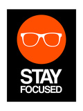 Stay Focused Circle 2 Posters by  NaxArt