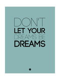 Don't Let Your Dreams Be Dreams 4 Prints by  NaxArt