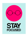 Stay Focused Circle 1 Prints by  NaxArt