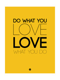 Do What You Love What You Do 6 Prints by  NaxArt